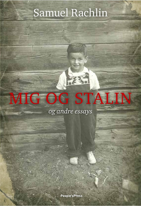 Samuel Rachlin: Mig og Stalin og andre essays