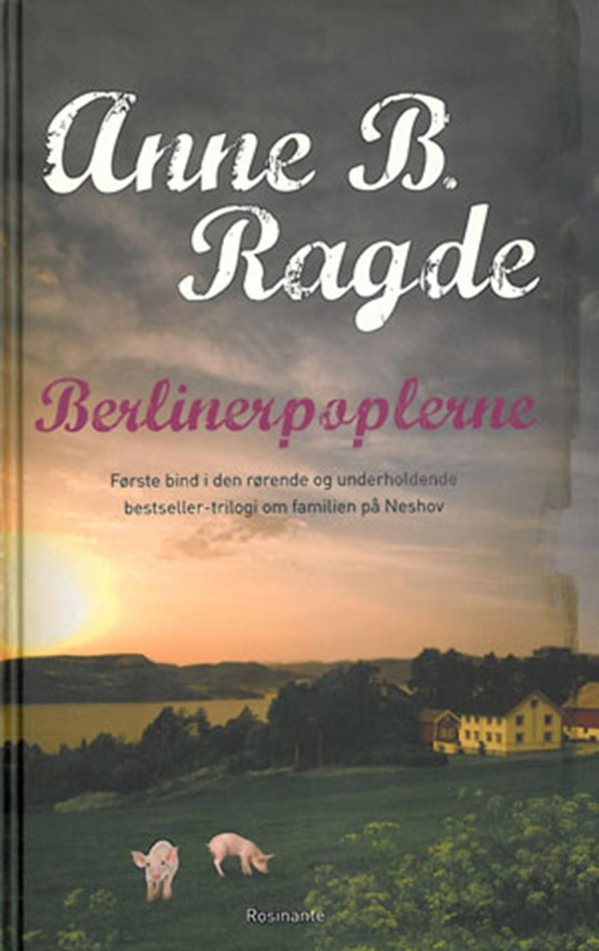Anne B. Ragde: Berlinerpoplerne