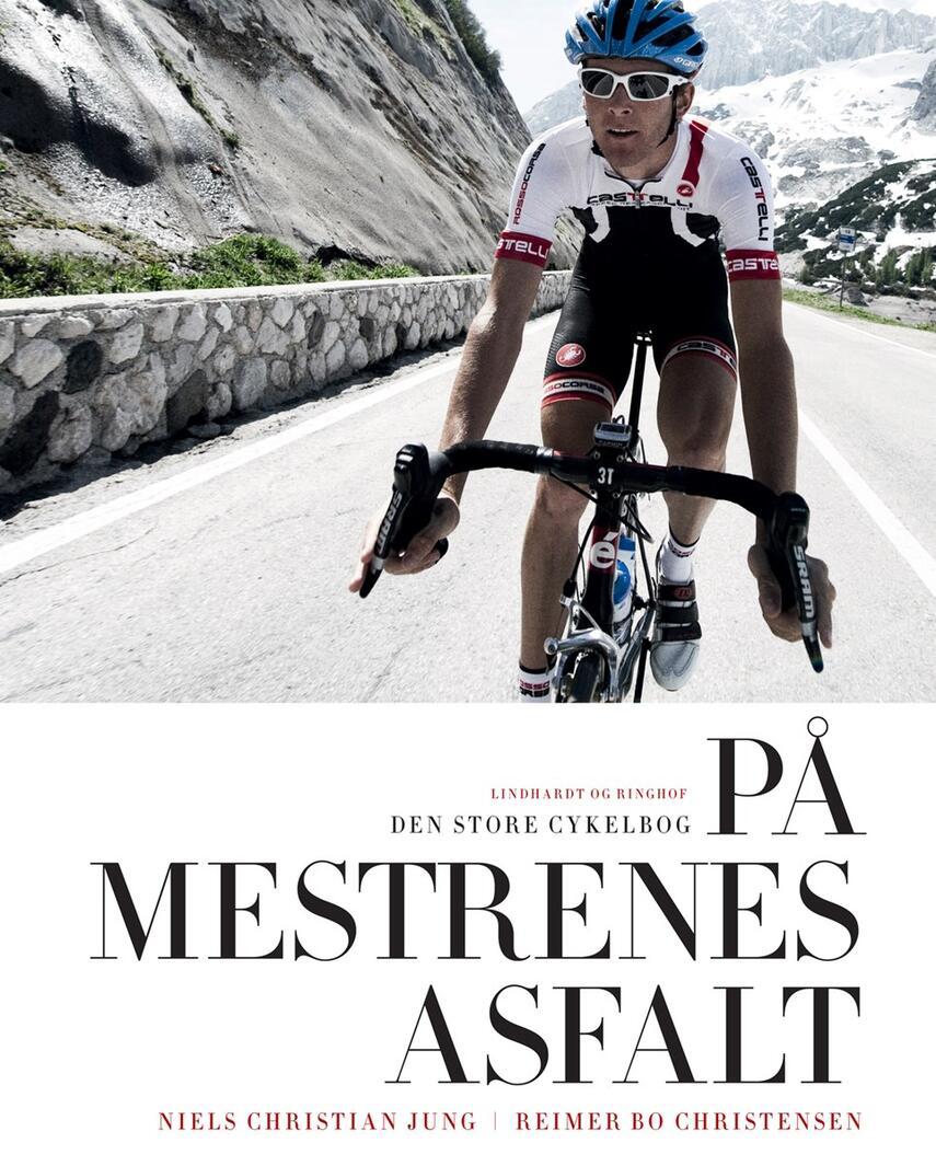 Niels Christian Jung, Reimer Bo Christensen: På mestrenes asfalt : den store cykelbog