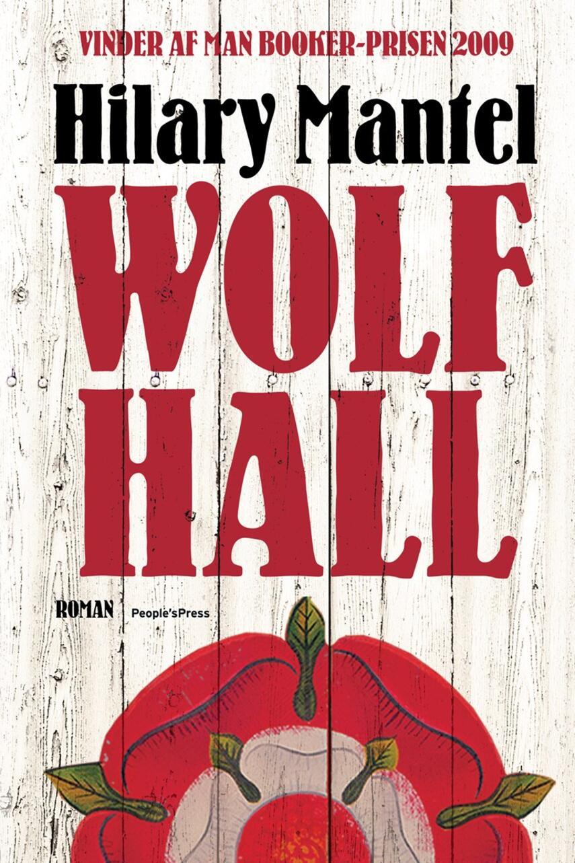 Hilary Mantel: Wolf Hall : roman