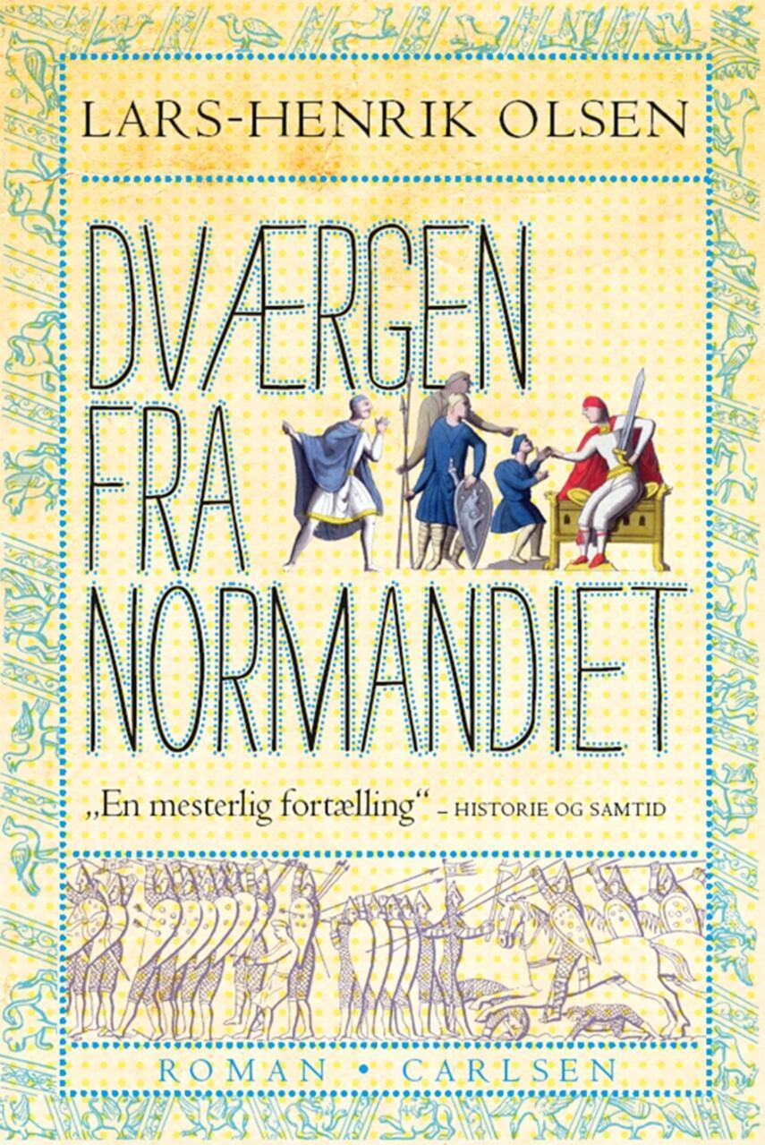 Lars-Henrik Olsen (f. 1946): Dværgen fra Normandiet : roman