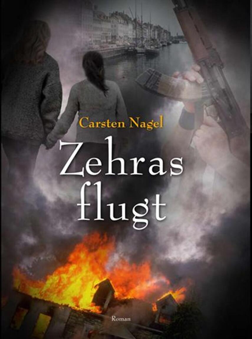 Carsten Nagel: Zehras flugt : roman