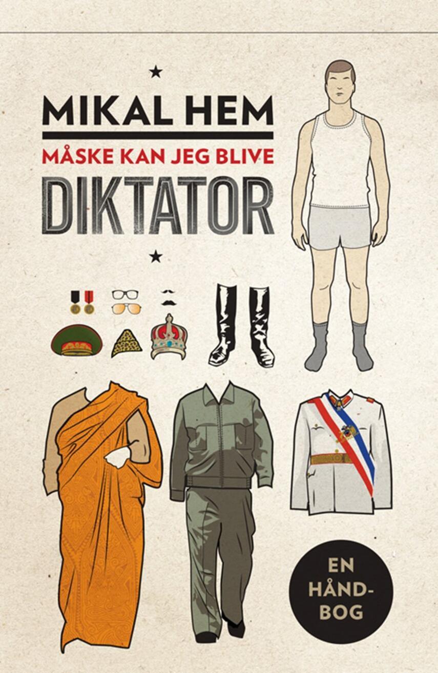 Mikal Hem: Måske kan jeg blive diktator