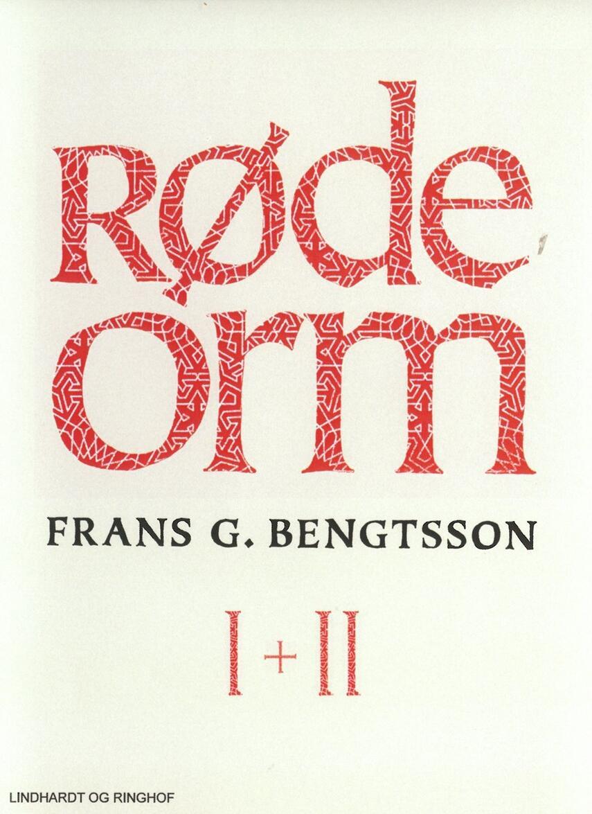 Frans G. Bengtsson: Røde Orm : I + II