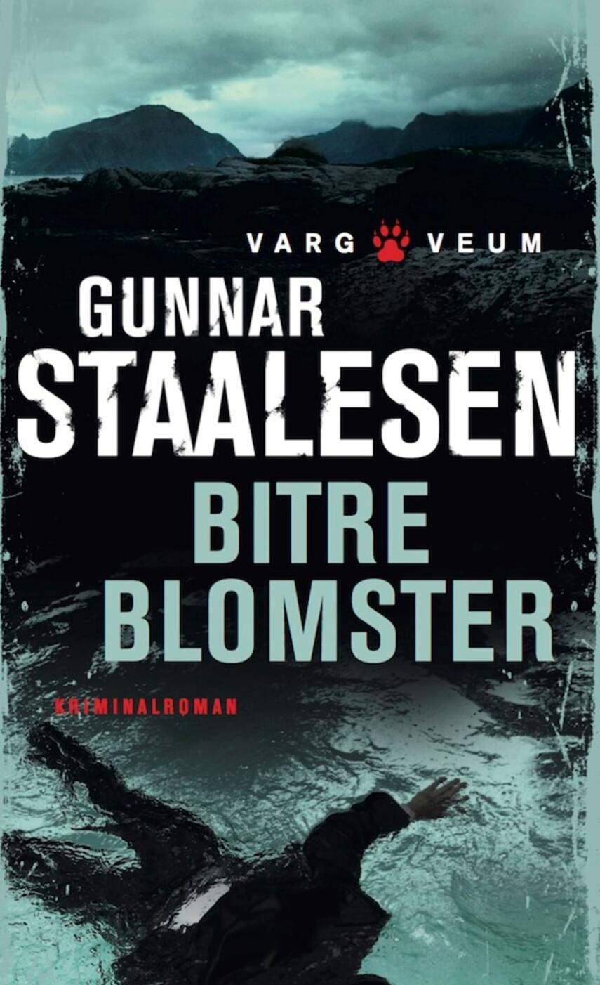 Gunnar Staalesen: Bitre blomster : kriminalroman