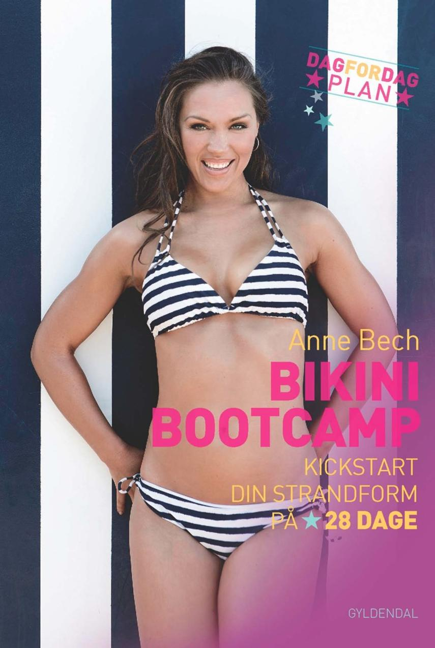 Anne Bech: Bikini bootcamp : kickstart din strandform på 28 dage