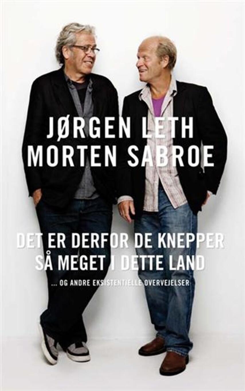 Morten Sabroe, Jørgen Leth: Det er derfor de knepper så meget i dette land -