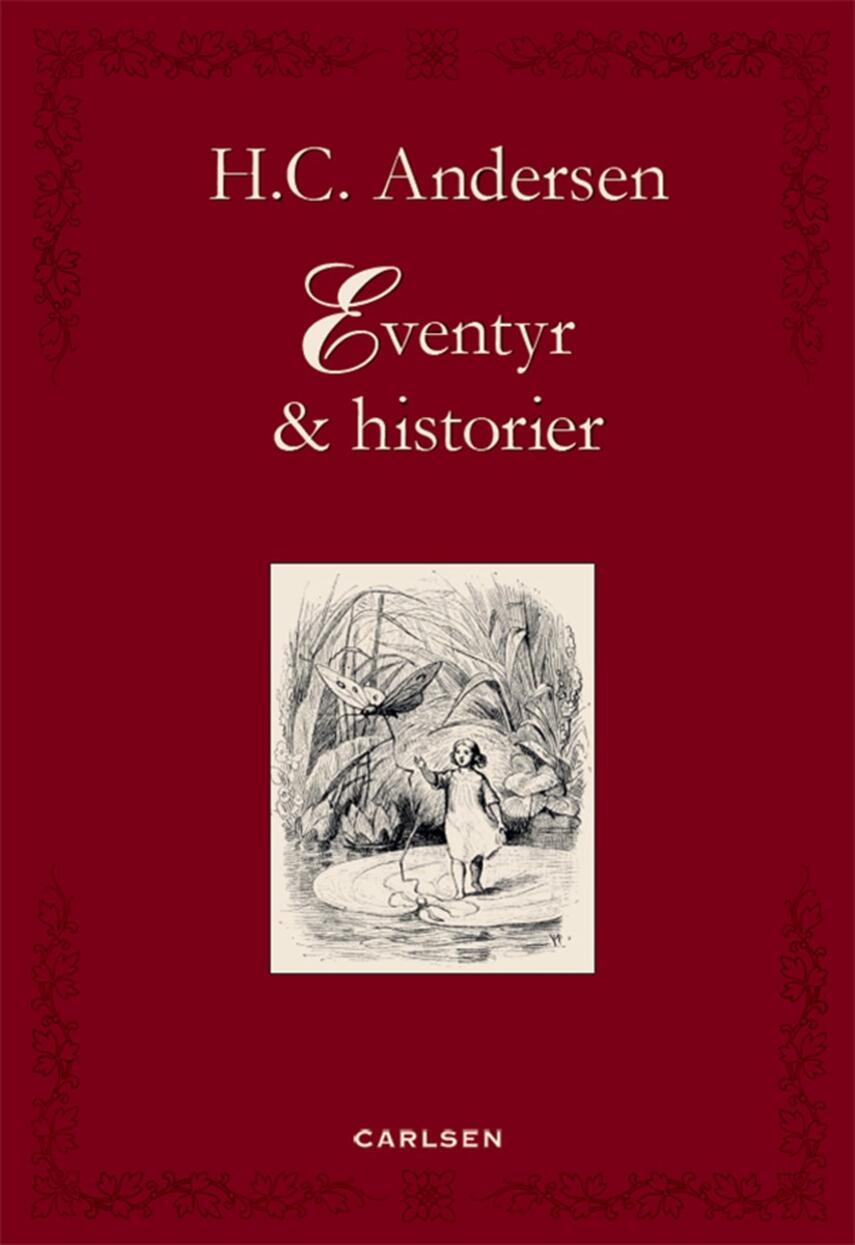 H. C. Andersen (f. 1805): Eventyr & historier