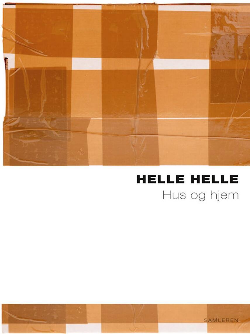 Helle Helle: Hus og hjem