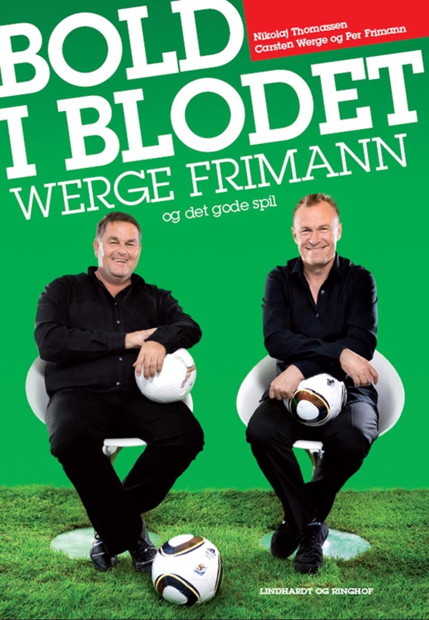 Nikolaj Thomassen, Carsten Werge, Per Frimann: Bold i blodet : Werge, Frimann og det gode spil
