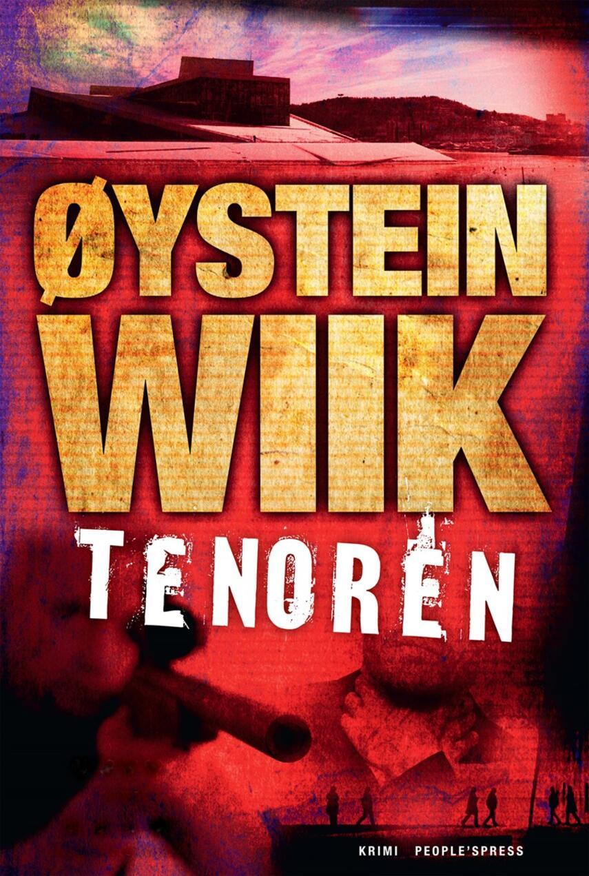 Øystein Wiik: Tenoren : krimi