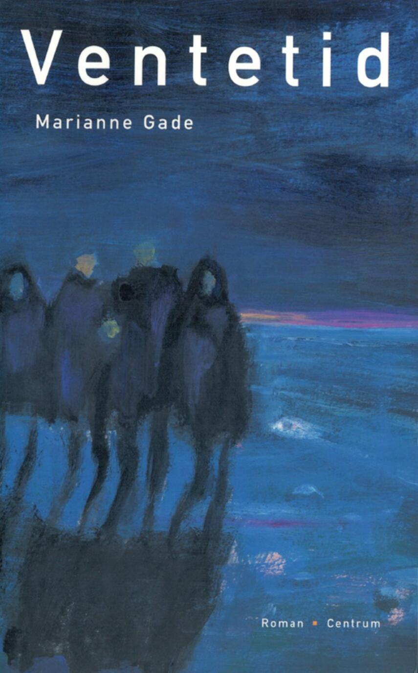 Marianne Gade: Ventetid : roman
