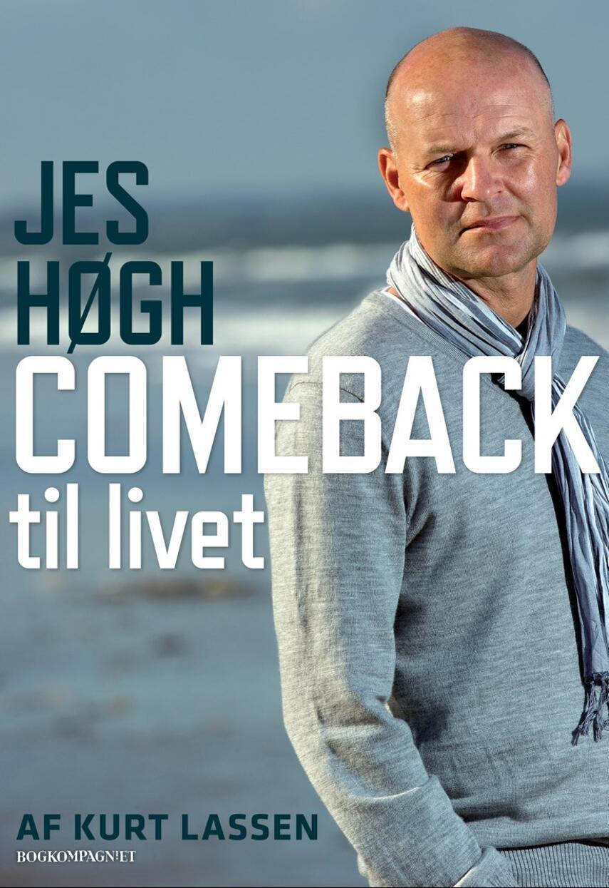 Kurt Lassen, Jes Høgh: Jes Høgh, comeback til livet