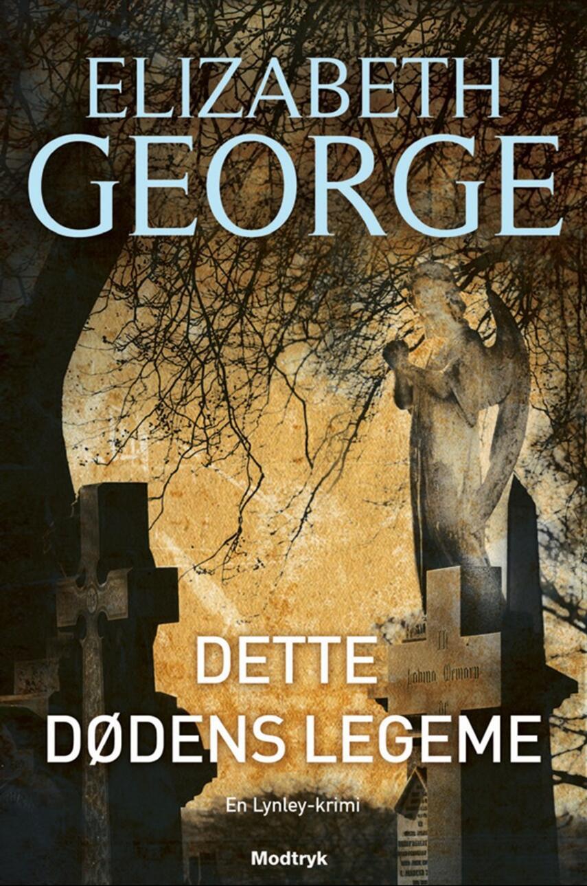 Elizabeth George: Dette dødens legeme : en Lynley-krimi