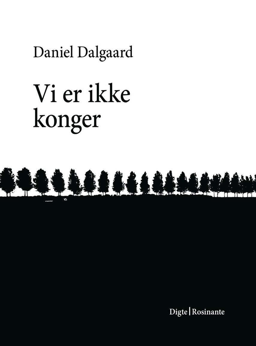 Daniel Dalgaard (f. 1987): Vi er ikke konger : digte