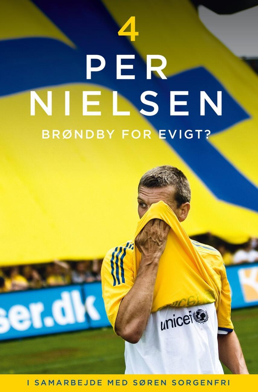 Per Nielsen (f. 1973), Søren Sorgenfri: 4 : Brøndby for evigt?