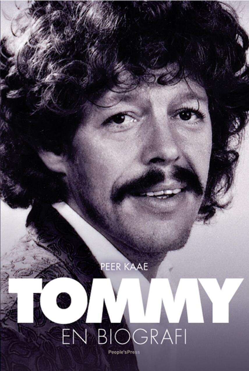Peer Kaae: Tommy : en biografi