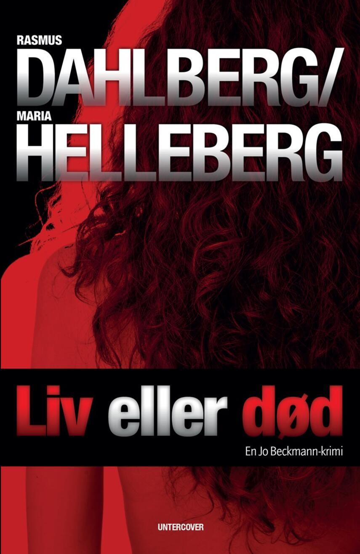 Rasmus Dahlberg: Liv eller død : en Jo Beckmann-krimi
