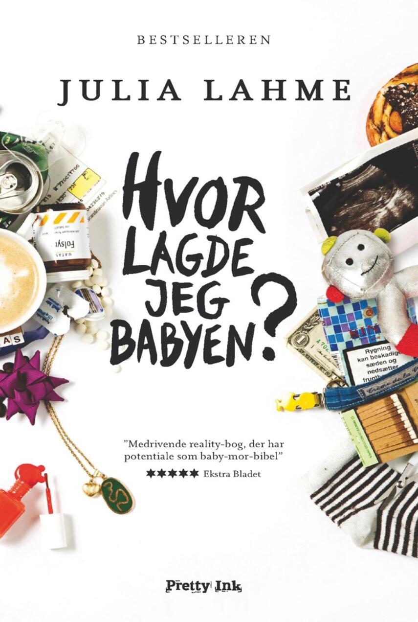 Julia Lahme: Hvor lagde jeg babyen?