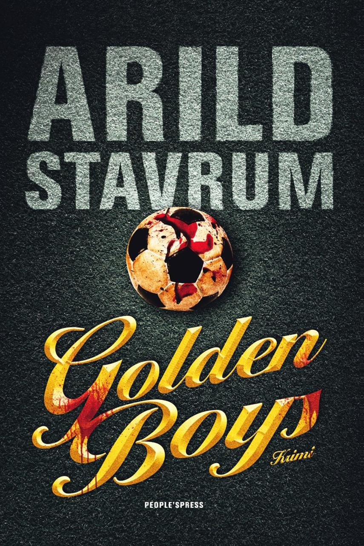 Arild Stavrum: Golden boys : krimi