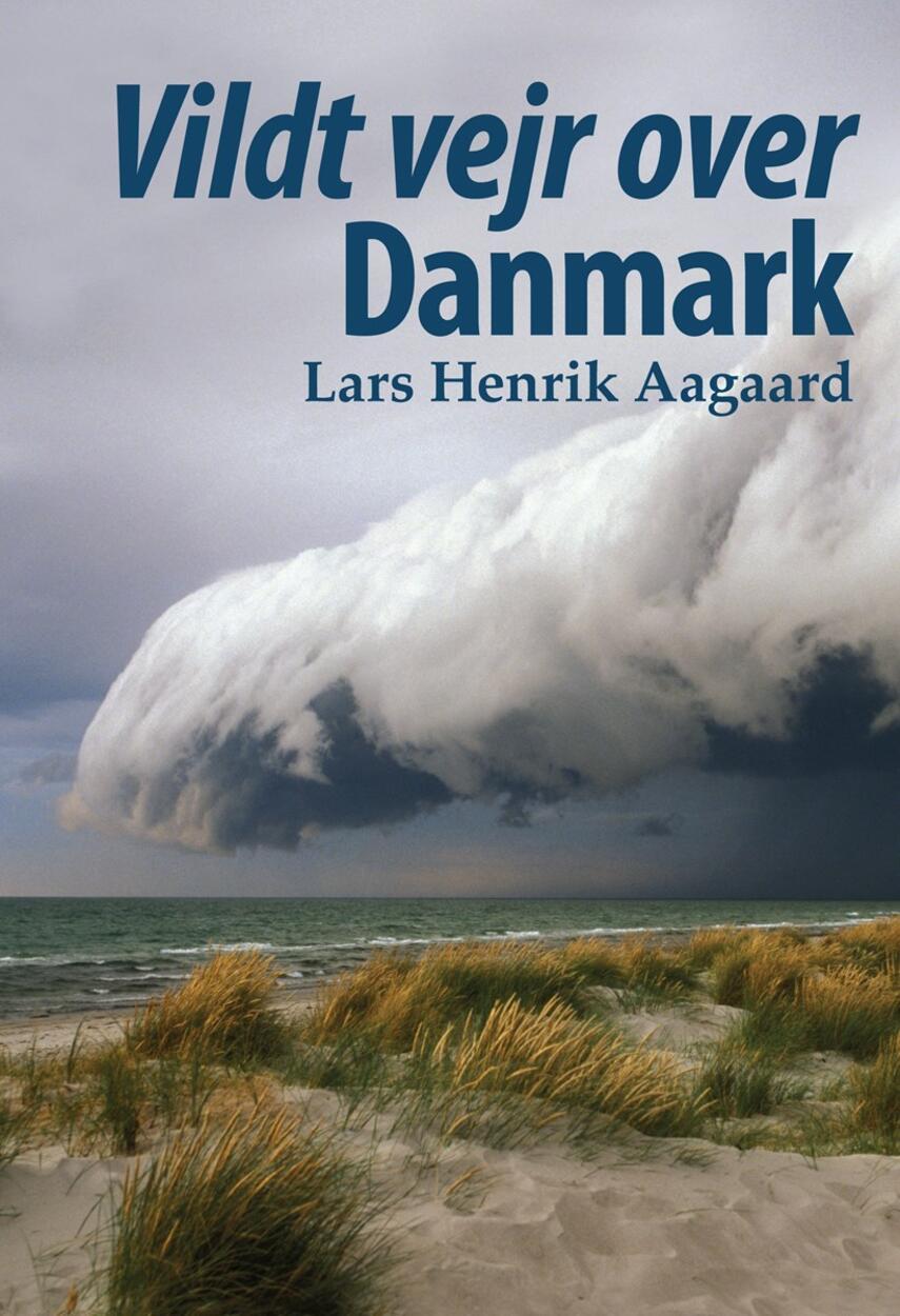 Lars Henrik Aagaard: Vildt vejr over Danmark