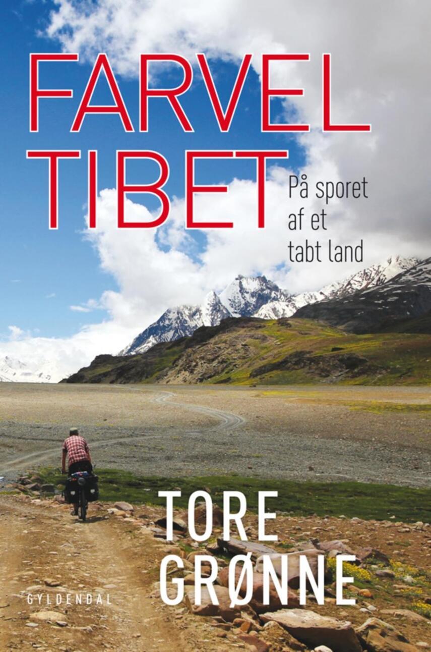 Tore Grønne: Farvel Tibet : på sporet af et tabt land