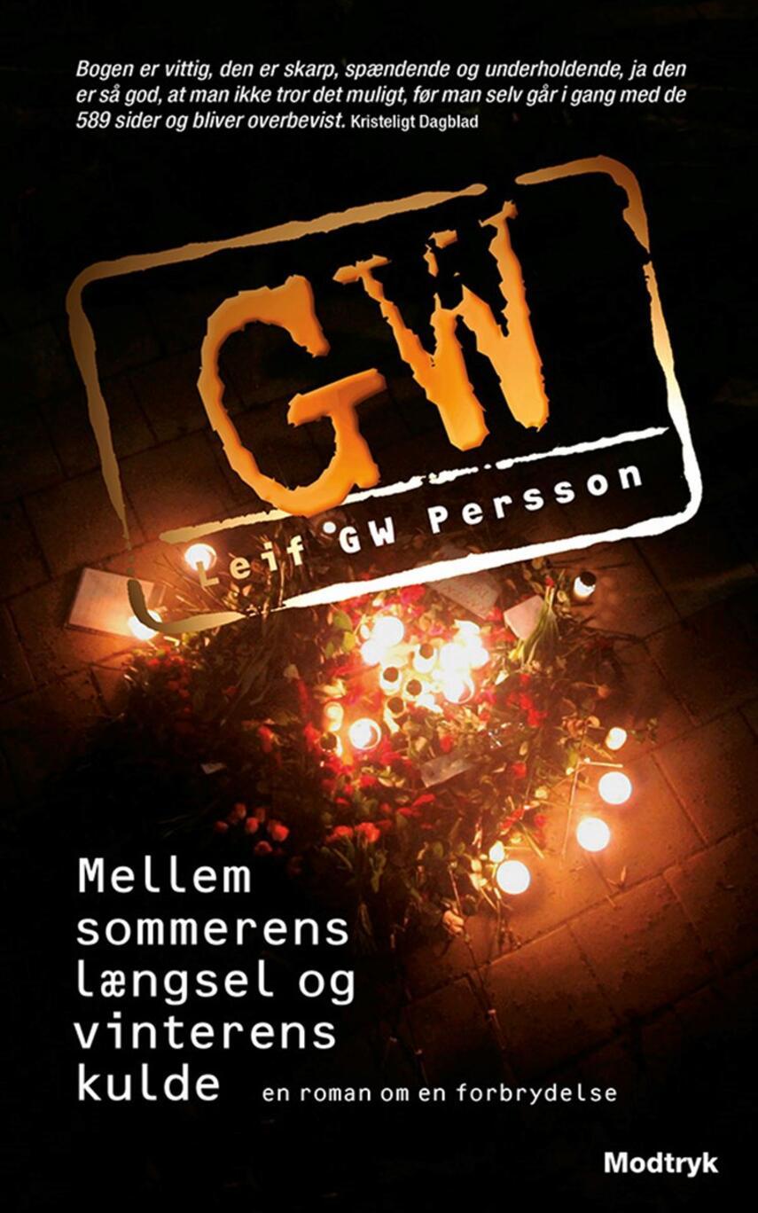 Leif G. W. Persson: Mellem sommerens længsel og vinterens kulde : en roman om en forbrydelse
