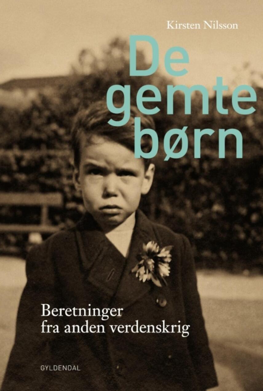 Kirsten Nilsson (f. 1971): De gemte børn : beretninger fra anden verdenskrig