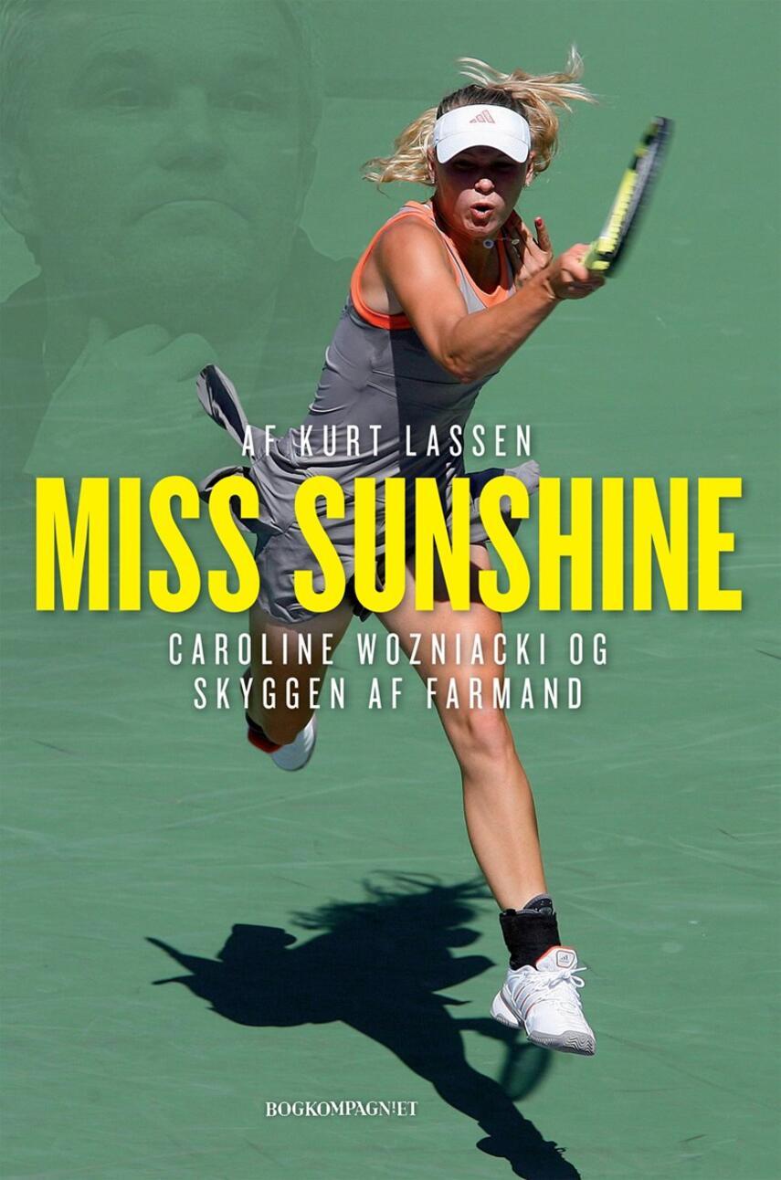 Kurt Lassen (f. 1964): Miss Sunshine : Caroline Wozniacki og skyggen af farmand