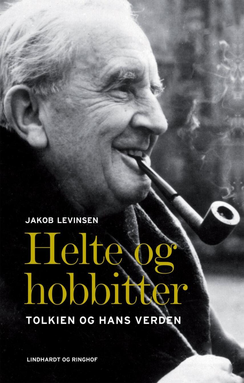 Jakob Levinsen: Helte og hobbitter : Tolkien og hans verden
