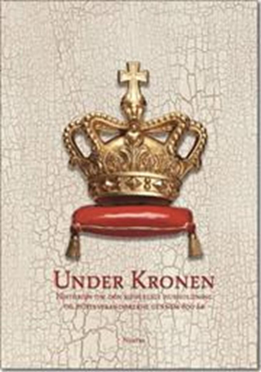 Barbara Zalewski: Under Kronen : historien om den kongelige husholdning og hofleverandørerne gennem 800 år