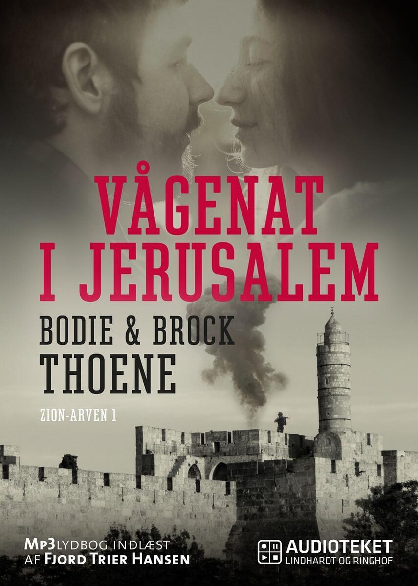 Bodie Thoene, Brock Thoene: Vågenat i Jerusalem