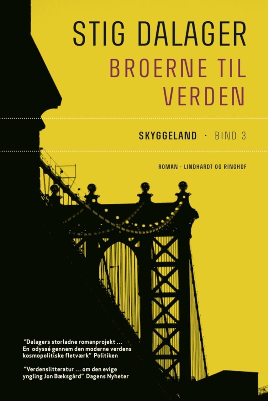 Stig Dalager: Broerne til verden : roman. 3, Skyggeland