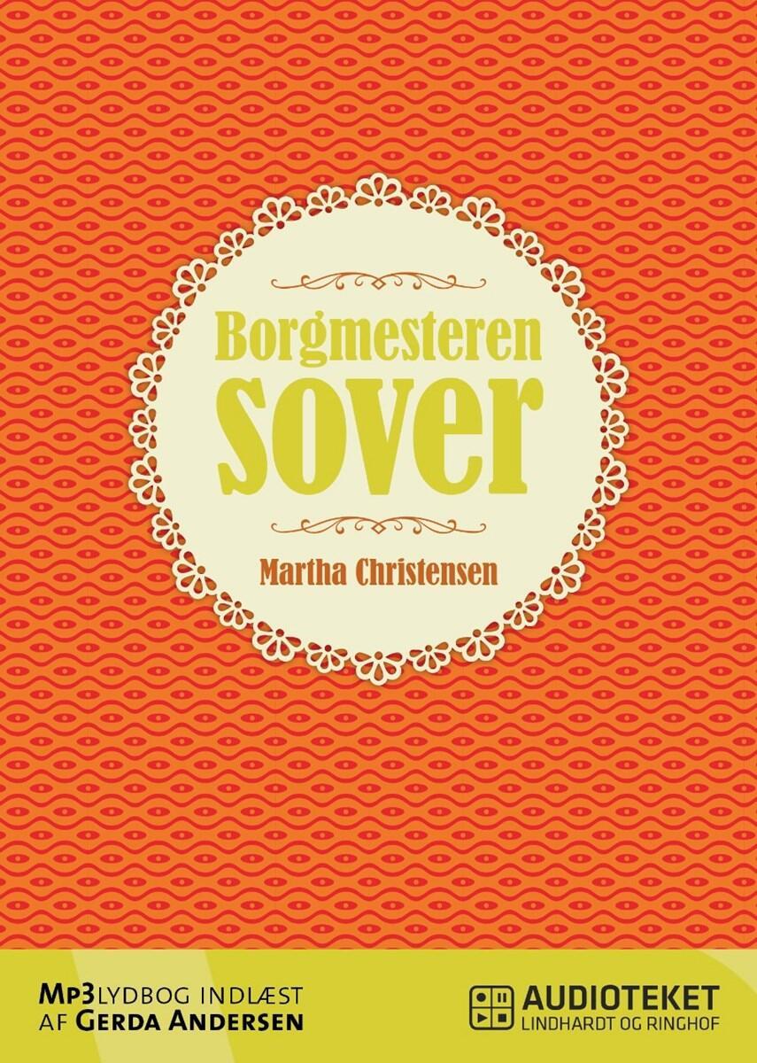 Martha Christensen (f. 1926): Borgmesteren sover