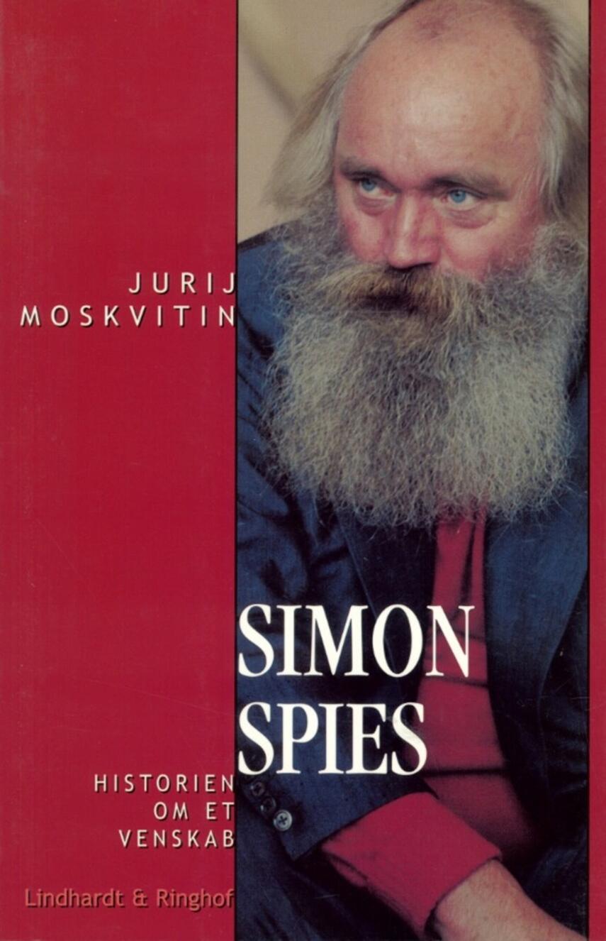 Jurij Moskvitin: Simon Spies : historien om et venskab