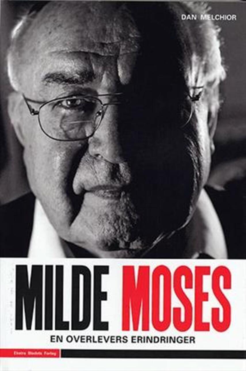 Dan Melchior: Milde Moses : en overlevers erindringer