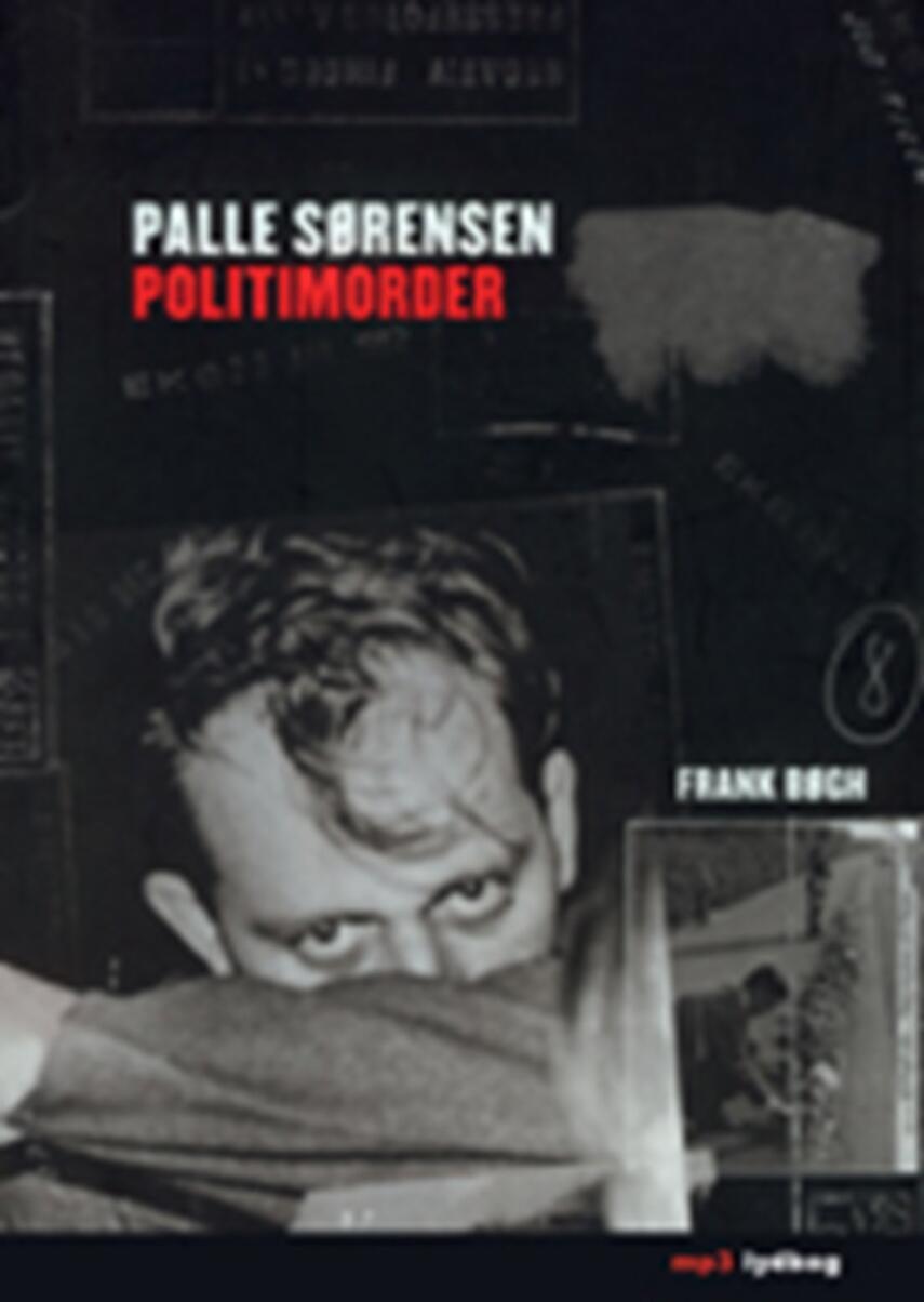 Frank Bøgh: Palle Sørensen - politimorder