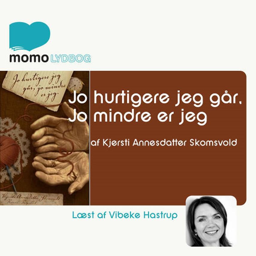 Kjersti Annesdatter Skomsvold (f. 1979): Jo hurtigere jeg går, jo mindre er jeg