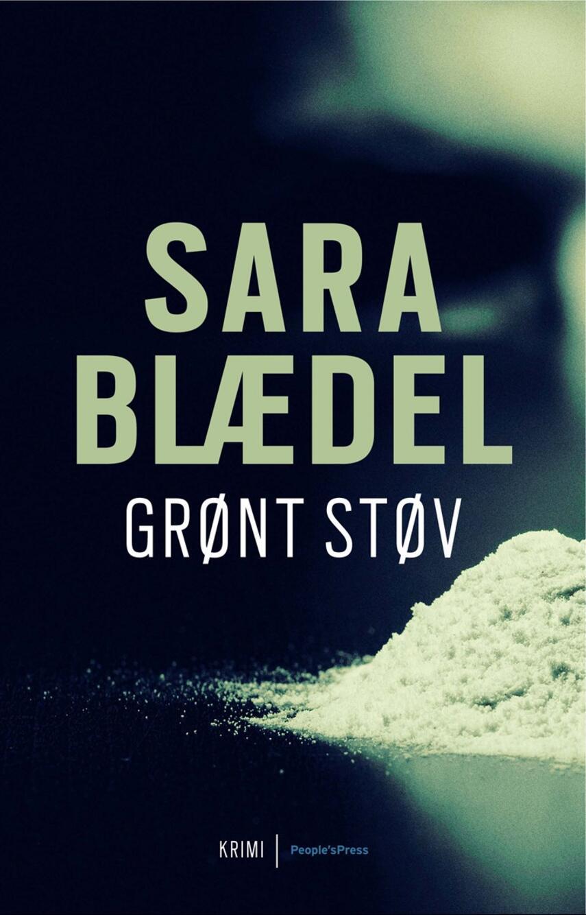 Sara Blædel: Grønt støv : krimi