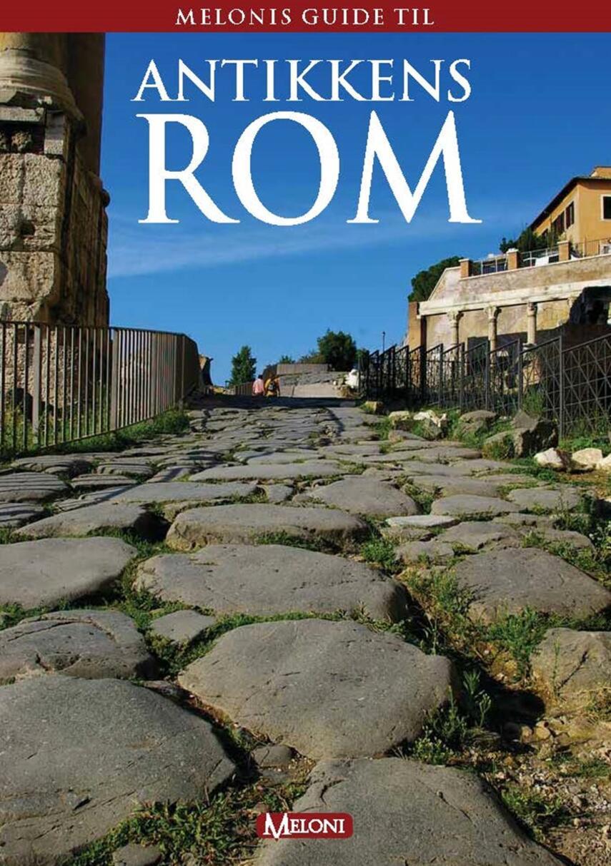 Thomas Meloni Rønn: Melonis guide til antikkens Rom