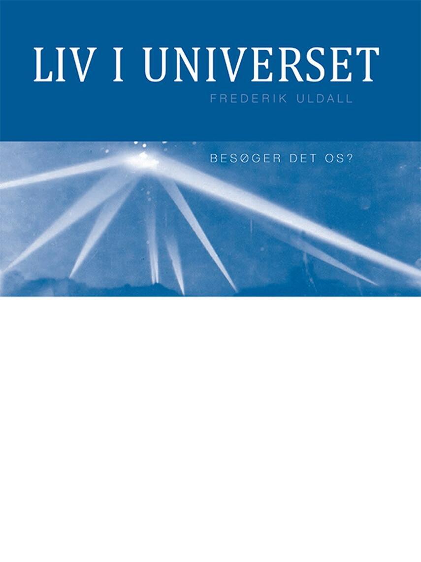 Frederik Uldall: Liv i universet : besøger det os?