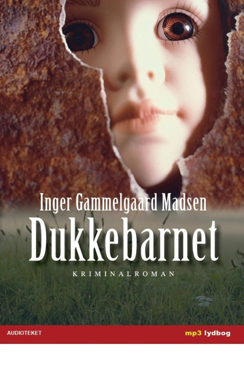Inger Gammelgaard Madsen: Dukkebarnet : kriminalroman