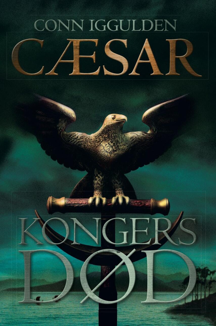 Conn Iggulden: Cæsar. 2, Kongers død