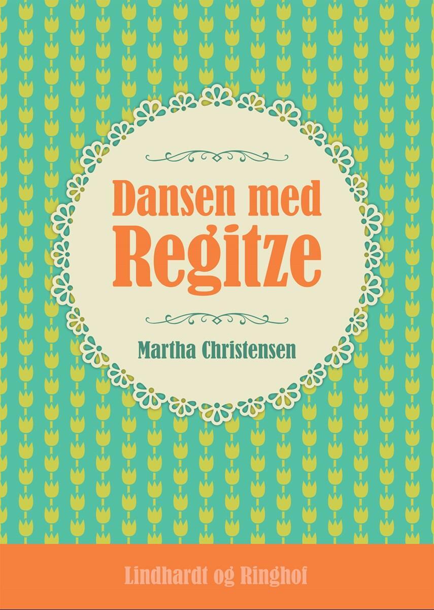Martha Christensen (f. 1926): Dansen med Regitze
