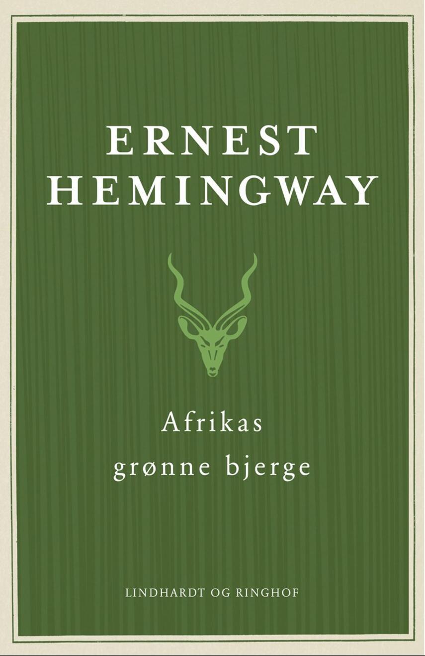 Ernest Hemingway: Afrikas grønne bjerge