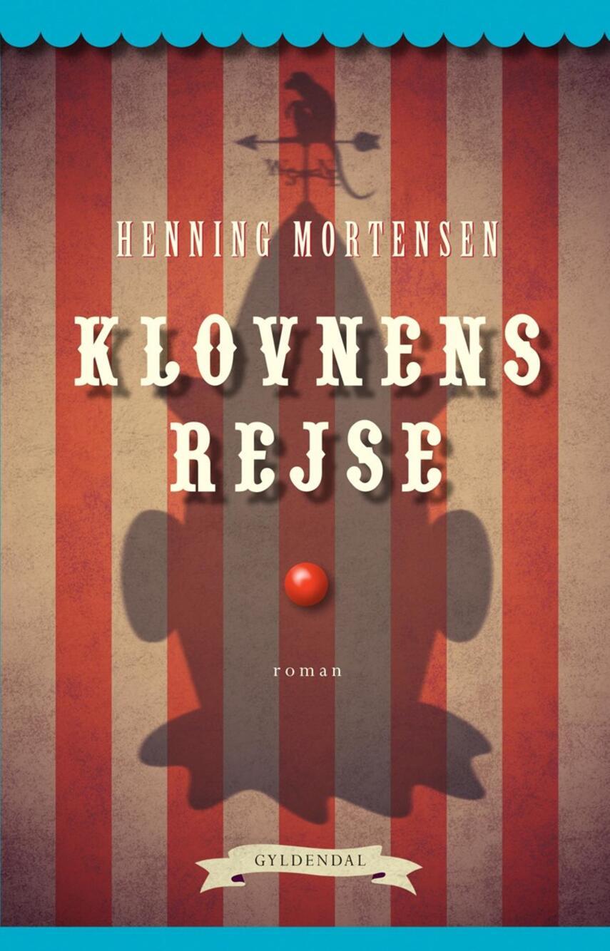 Henning Mortensen (f. 1939): Klovnens rejse : roman