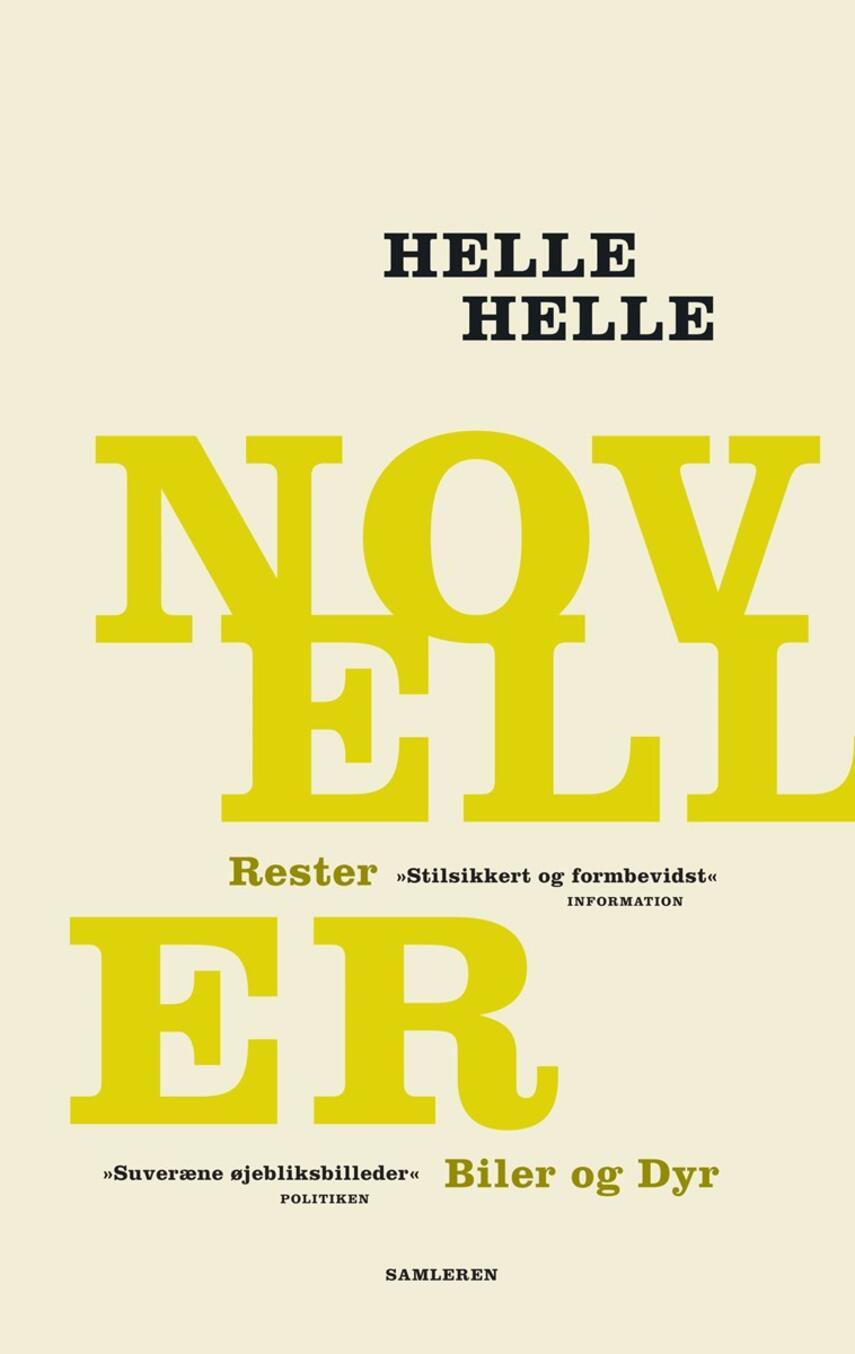 Helle Helle: Noveller : Rester, Biler og dyr