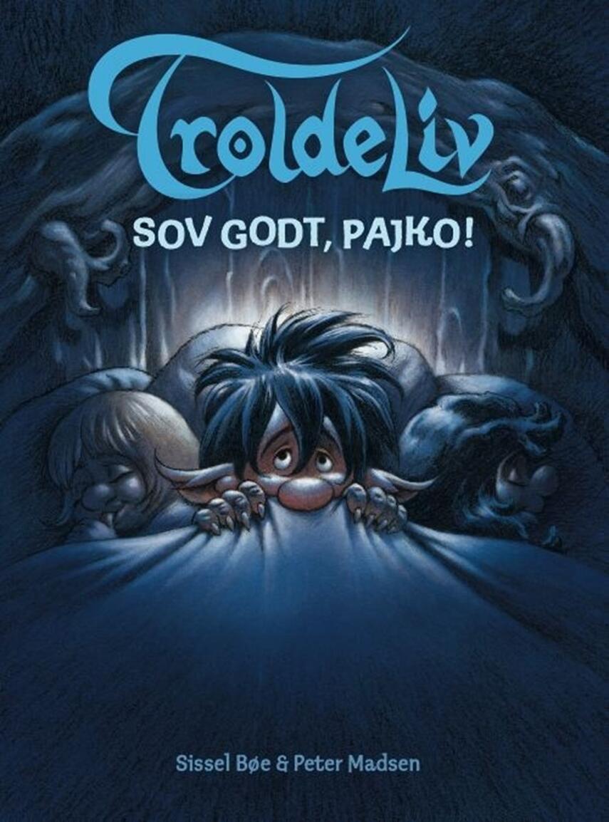 Sissel Bøe: Sov godt, Pajko! : en troldebog