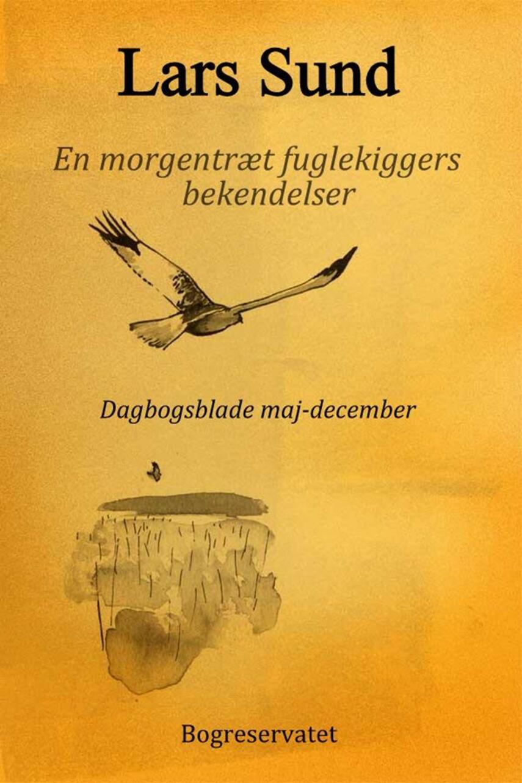 Lars Sund: En morgentræt fuglekiggers bekendelser