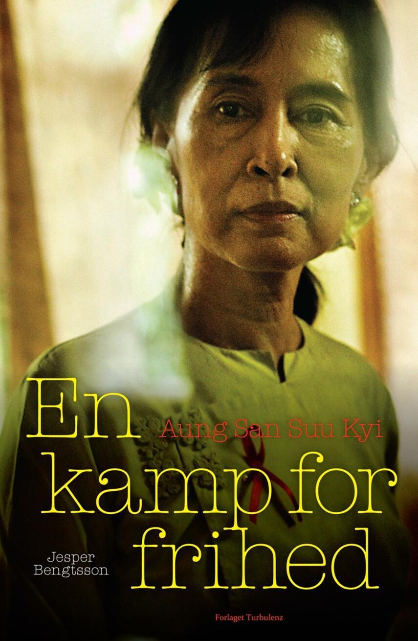 Jesper Bengtsson: Aung San Suu Kyi : en kamp for frihed : biografi